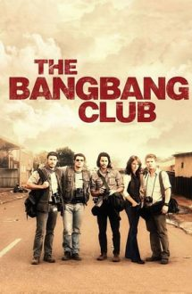 The Bang Bang Club – Clubul Bang Bang (2010)