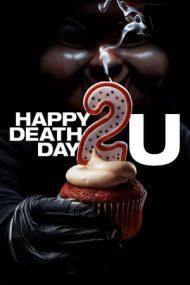 Happy Death Day 2U – Zi de naștere mortală 2 (2019)