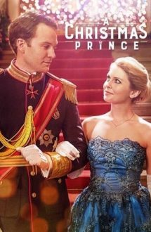 A Christmas Prince – Un prinț de Crăciun (2017)