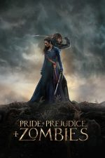 Pride and Prejudice and Zombies – Mândrie + Prejudecată + Zombi (2016)