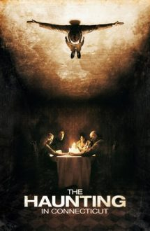 The Haunting in Connecticut – Misterele Casei Bantuite (2009)