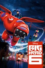 Big Hero 6 – Cei 6 super eroi (2014)