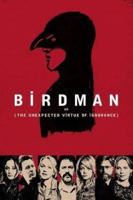 Birdman – Omul Pasăre sau Virtutea nesperată a ignoranței (2014)