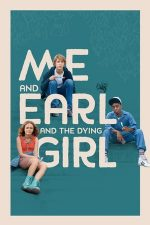 Me and Earl and the Dying Girl – Eu, Earl și sfârșitul ei (2015)
