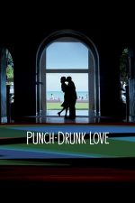 Punch-Drunk Love – Amețit de dragoste (2002)