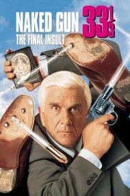 Naked Gun 33 1/3: The Final Insult – Un poliţist cu explozie întârziată 33 1/3 (1994)