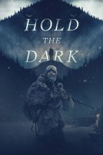 Hold the Dark – Noaptea lupilor (2018)