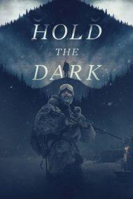 Hold the Dark – Noaptea lupilor (2018)