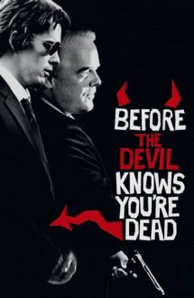 Before the Devil Knows You're Dead – Înainte să afle diavolul că ai murit (2007)