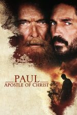 Paul, Apostle of Christ – Pavel, apostolul lui Hristos (2018)
