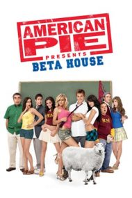 American Pie Presents: Beta House – Plăcinta americană: Frăția Beta (2007)