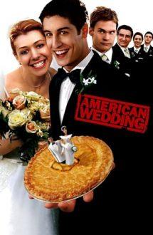 American Wedding – Plăcintă Americană: Nunta (2003)