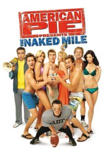 American Pie Presents: The Naked Mile –  Plăcintă americană: Cursa nudiștilor (2006)