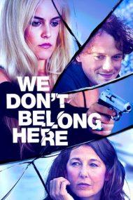 We Don't Belong Here – La marginea abisului (2017)