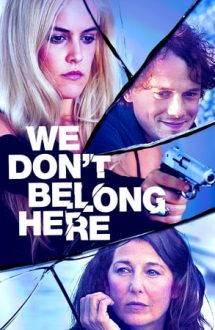 We Don't Belong Here – La marginea abisului (2017)