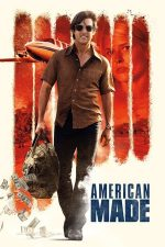 American Made – Barry Seal: Trafic în stil American (2017)