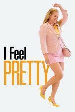 I Feel Pretty – Hai, că sunt belea! (2018)