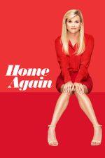 Home Again – Cum să faci ca s-o desfaci? (2017)