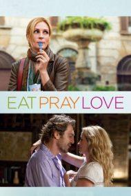 Eat Pray Love – Mănâncă roagă-te iubește (2010)