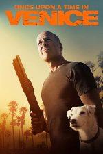 Once Upon a Time in Venice – Câinele… sau viața! (2017)