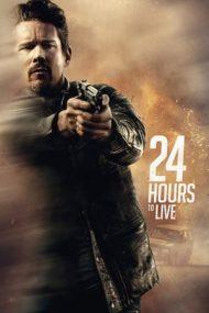 24 Hours to Live – 24 de ore de viață (2017)