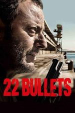 22 Bullets – 22 de gloanțe (2010)