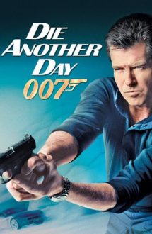 Die Another Day – Să nu mori azi (2002)