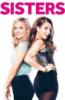 Sisters – Surori bune și nebune (2015)