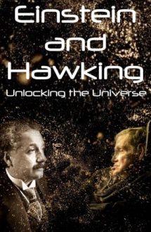 Einstein and Hawking: Unlocking the Universe (2019)