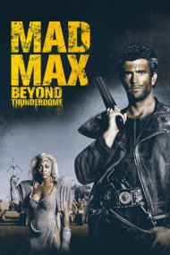 Mad Max Beyond Thunderdome – Mad Max: Cupola Tunetului (1985)