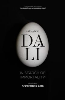 Salvador Dali: In Search of Immortality – Salvador Dali: În căutarea nemuririi (2018)