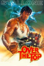 Over the Top – Pumnul de fier (1987)