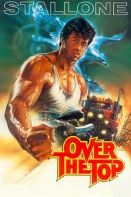 Over the Top – Pumnul de fier (1987)