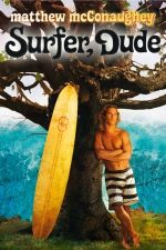 Surfer, Dude – Pe val (2008)