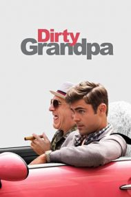 Dirty Grandpa – Bunicul dezlănțuit (2016)