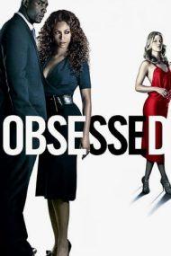 Obsessed – Obsesia (2009)