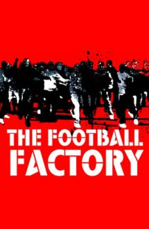 The Football Factory – Fanaticii fotbalului (2004)