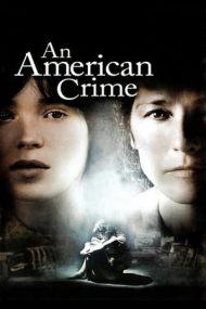 An American Crime – O crimă perfectă (2007)