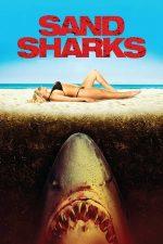 Sand Sharks – Rechinii de nisip (2012)