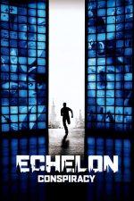 Echelon Conspiracy – Conspirație la nivel înalt (2009)