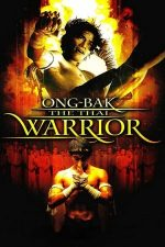 Ong-Bak: The Thai Warrior – Luptătorul Muay Thai (2003)