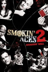 Smokin' Aces 2: Assassins' Ball – Așii din mânecă 2: Balul asasinilor (2010)