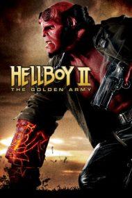 Hellboy 2: The Golden Army – Hellboy și Armata de Aur (2008)
