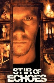 Stir of Echoes – Ecouri din tenebre (1999)