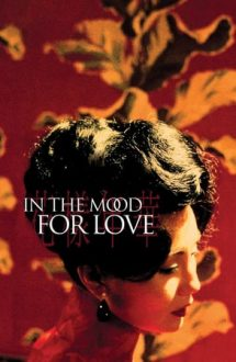 In the Mood for Love – O iubire imposibilă (2000)
