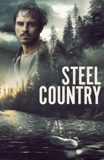 A Dark Place: Steel Country – Un loc întunecat (2018)