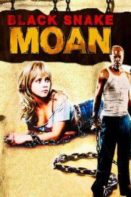 Black Snake Moan – Suspinul șarpelui negru (2006)