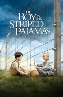 The Boy in the Striped Pajamas – Băiatul în pijama vărgată (2008)