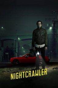 Nightcrawler – Prădător de noapte (2014)