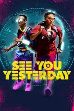 See You Yesterday – Ne vedem ieri (2019)